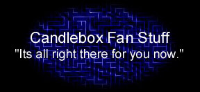 Candlebox Fan Stuff